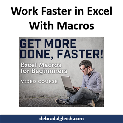 Work Faster in Excel With Macros http://debradalgleish.com/blog/
